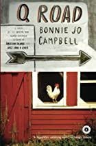 Q Road : A Novel by Bonnie Jo Campbell