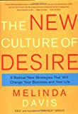 Melinda Davis: The New Culture of Desire: 5 Radical New Strategies That Will Change Your Business and Your Life
