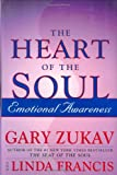 Gary Zukav: The Heart of the Soul: Emotional Awareness