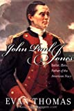 Thomas, Evan: John Paul Jones: Sailor, Hero, Father of the American Navy