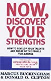 Buckingham, Marcus: Now, Discover Your Strengths: How to Develop Your Talents and Those of the People You Manage