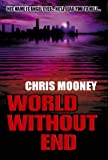 CHRIS MOONEY: World Without End