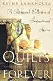 Lamancusa, Kathy: Quilts Are Forever: A Patchwork Collection of Inspirational Stories