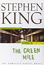 The Green Mile : The Complete Serial Novel…