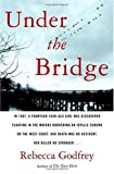 Godfrey, Rebecca: Under the Bridge: The True Story of the Murder of Reena Virk