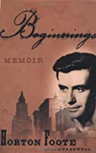 Beginnings: A Memoir by Horton Foote
