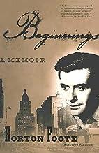 Beginnings: A Memoir by Horton Foote