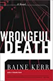 Kerr, Baine: Wrongful Death