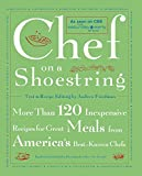 Friedman, Andrew: Chef on a Shoestring: More Than 120 Inexpensive Recipes for Great Meals from America&#39;s Best-Known Chefs