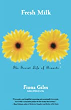 Fresh Milk: The Secret Life of Breasts by…