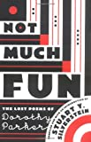 Silverstein, Stuart Y.: Not Much Fun: The Lost Poems of Dorothy Parker