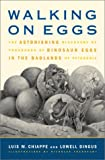 Dingus, Lowell: Walking on Eggs: The Astonishing Discovery of Thousands of Dinosaur Eggs in the Badlands of Patagonia