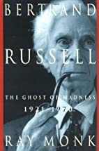 Bertrand Russell: 1921-1970, The Ghost of…