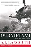 Langguth, A.J.: Our Vietnam: The War 1954-1975