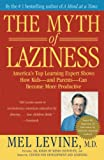Levine, Melvin D.: The Myth of Laziness
