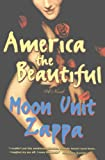 Zappa, Moon Unit: America the Beautiful