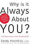 Hotchkiss, Sandy: Why Is It Always About You: The Seven Deadly Sins of Narcissism
