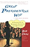Dole, Bob: Great Presidential Wit...I Wish I Was in the Book: A Collection of Humorous Anecdotes and Quotations