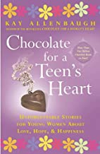 Chocolate For a Teen's Heart: Unforgettable…