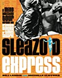 Landis, Bill: Sleazoid Express: A Mind-Twisting Tour Through the Grindhouse Cinema of Times Square