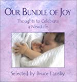 Lansky, Bruce: Our Bundle of Joy