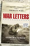 Andrew Carroll: War Letters: Extraordinary Correspondence from American Wars