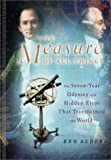 Alder, Ken: The Measure of All Things : The Seven-Year Odyssey and Hidden Error That Transformed the World