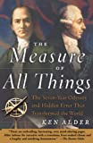 Ken Alder: The Measure of All Things: The Seven-Year Odyssey and Hidden Error That Transformed the World