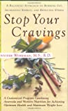 Workman, Jennifer: Stop Your Cravings : A Balanced Approach to Burning Fat, Increasing Energy and Reducing Stress