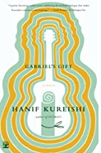 Gabriel's Gift: A Novel by Hanif Kureishi