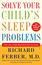 Solve Your Child's Sleep Problems:…