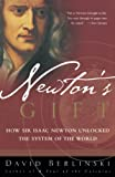 Berlinski, David: Newton&#39;s Gift: How Sir Isaac Newton Unlocked the System of the World