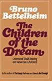 Bettelheim, Bruno: The Children of the Dream