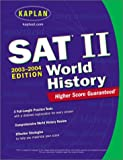 Kaplan: Kaplan Sat II 2003-2004: World History