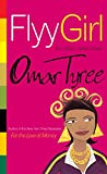 Tyree, Omar R.: Flyy Girl