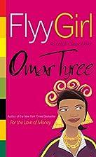 Flyy Girl by Omar Tyree