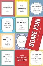 Some Fun: Stories and a Novella by Antonya…