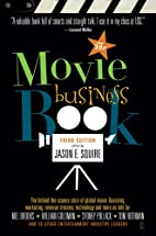 The Movie Business Book by Jason E. Squire