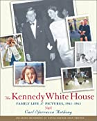 Kennedy White House: Family Life and&hellip;