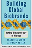 Simon, Francoise: Building Global Biobrands: Taking Biotechnology to Market