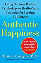 Authentic Happiness: Using the New Positive&hellip;