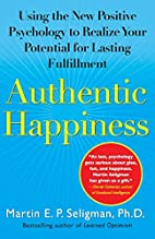 Authentic Happiness: Using the New Positive…