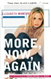 Wurtzel, Elizabeth: More, Now, Again: A Memoir of Addiction