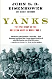 Eisenhower, John S.D.: Yanks: The Epic Story of the American Army in World War I