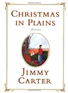 Christmas in Plains : Memories by Jimmy…