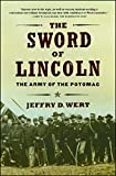 Wert, Jeffry D.: The Sword of Lincoln: The Army of the Potomac