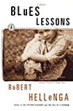 Hellenga, Robert: Blues Lessons: A Novel