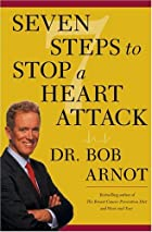 Seven Steps to Stop a Heart Attack by Bob…