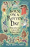 Dixon-Cooper, Hazel: Born on a Rotten Day: Illuminating and Coping With the Dark Side of the Zodiac