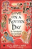 Dixon-Cooper, Hazel: Love on a Rotten Day: An Astrological Survival Guide to Romance